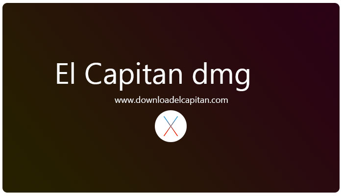 El Capitan DMG Specs, Review and Download
